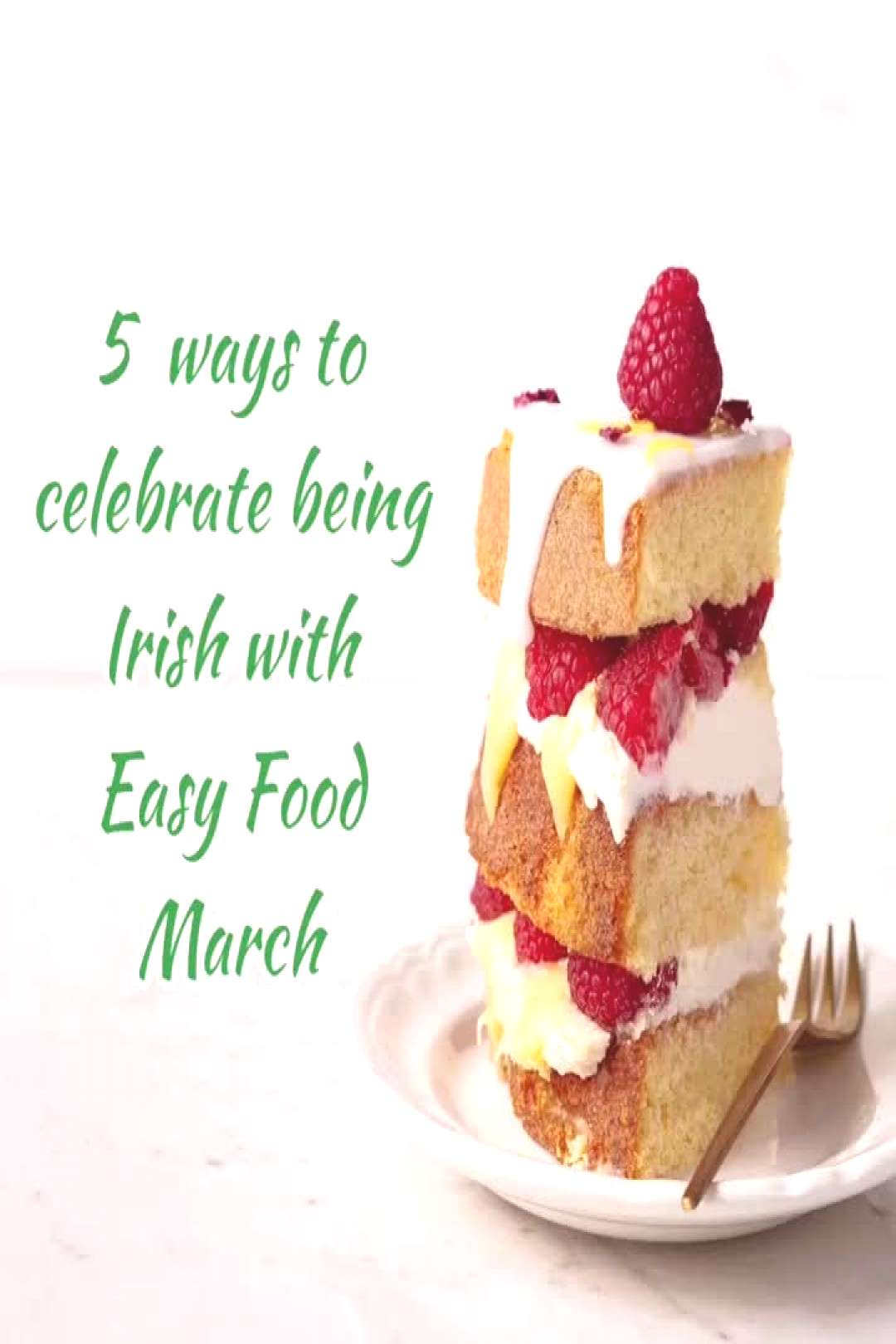 Here's 5 ways you can celebrate being Irish with Easy Food Magazi
