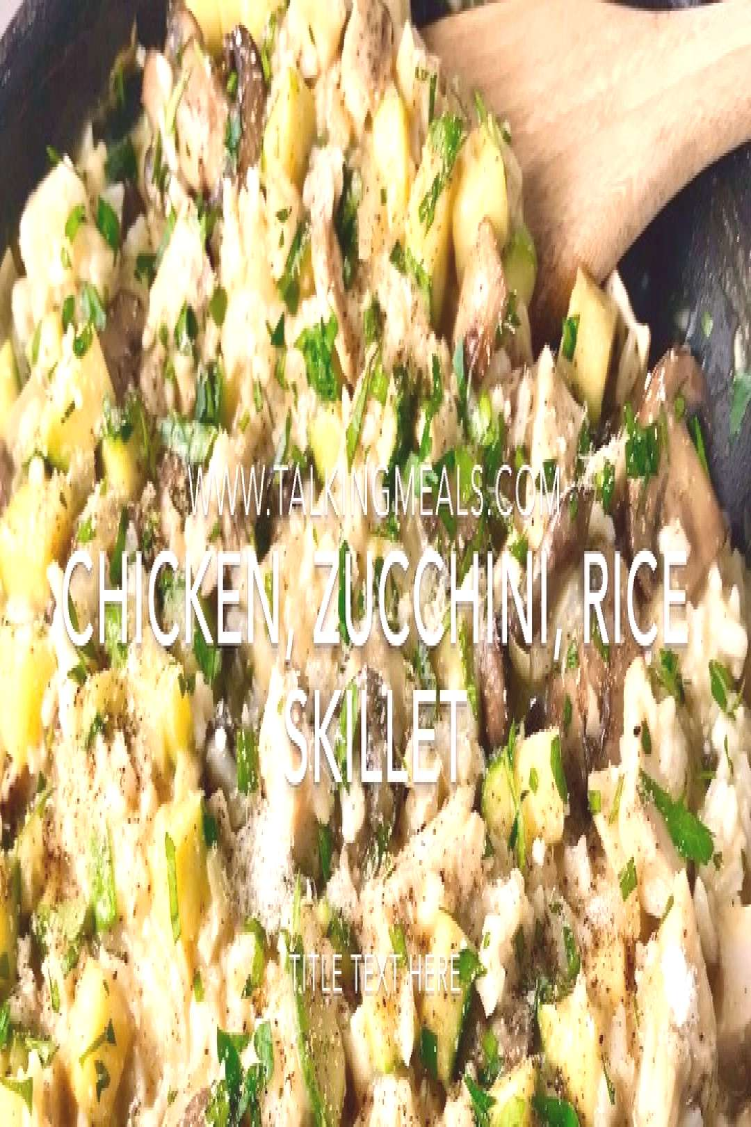 Need an EASY & YUMMY dinner? Zucchini and Chicken Rice Skillet it
